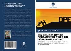 Portada del libro de EIN HEILIGER HAT DIE VERGANGENHEIT UND EIN SÜNDER DIE ZUKUNFT