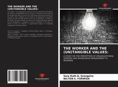 Bookcover of THE WORKER AND THE (UN)TANGIBLE VALUES: