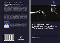 Borítókép a  CFD Analyse door Plotselinge Inkrimping en Vergroting van Pijpen - hoz