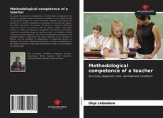 Bookcover of Methodological competence of a teacher