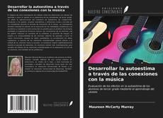 Bookcover of Desarrollar la autoestima a través de las conexiones con la música