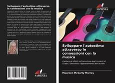 Bookcover of Sviluppare l'autostima attraverso le connessioni con la musica