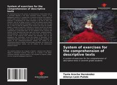 Bookcover of System of exercises for the comprehension of descriptive texts