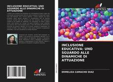 Copertina di INCLUSIONE EDUCATIVA: UNO SGUARDO ALLE DINAMICHE DI ATTUAZIONE