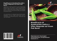 Bookcover of Bioefficacia di Azadirachta Indica e Vitex Negundo sul Gram Pod Borer