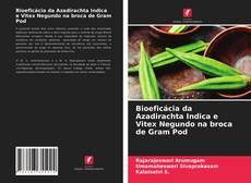Bookcover of Bioeficácia da Azadirachta Indica e Vitex Negundo na broca de Gram Pod