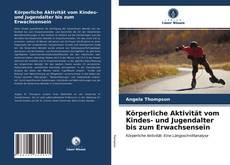 Buchcover von Körperliche Aktivität vom Kindes- und Jugendalter bis zum Erwachsensein