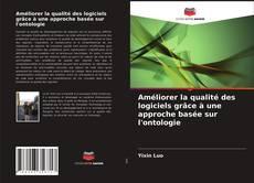 Portada del libro de Améliorer la qualité des logiciels grâce à une approche basée sur l'ontologie