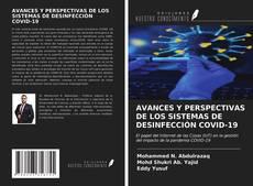 Capa do livro de AVANCES Y PERSPECTIVAS DE LOS SISTEMAS DE DESINFECCIÓN COVID-19