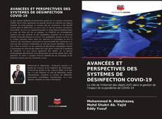 Bookcover of AVANCÉES ET PERSPECTIVES DES SYSTÈMES DE DÉSINFECTION COVID-19
