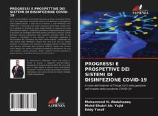 Bookcover of PROGRESSI E PROSPETTIVE DEI SISTEMI DI DISINFEZIONE COVID-19