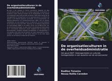 Portada del libro de De organisatieculturen in de overheidsadministratie