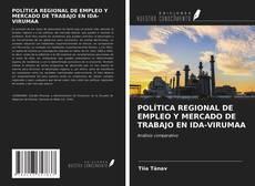 Capa do livro de POLÍTICA REGIONAL DE EMPLEO Y MERCADO DE TRABAJO EN IDA-VIRUMAA