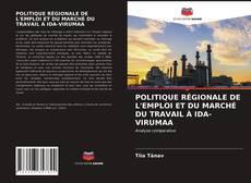 Capa do livro de POLITIQUE RÉGIONALE DE L'EMPLOI ET DU MARCHÉ DU TRAVAIL À IDA-VIRUMAA