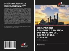 Copertina di OCCUPAZIONE REGIONALE E POLITICA DEL MERCATO DEL LAVORO IN IDA-VIRUMAA