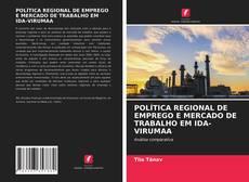 Capa do livro de POLÍTICA REGIONAL DE EMPREGO E MERCADO DE TRABALHO EM IDA-VIRUMAA