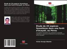 Portada del libro de Étude de 20 espèces forestières dans une forêt d'Ucayali, au Pérou