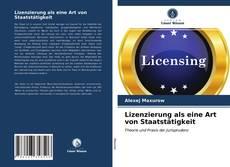 Portada del libro de Lizenzierung als eine Art von Staatstätigkeit