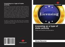 Bookcover of Licensing as a type of state activity