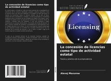 Portada del libro de La concesión de licencias como tipo de actividad estatal