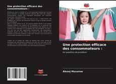 Une protection efficace des consommateurs : kitap kapağı
