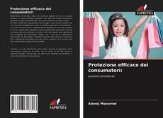 Copertina di Protezione efficace dei consumatori: