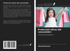 Bookcover of Protección eficaz del consumidor: