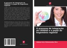 Portada del libro de O processo de integração da CEDEAO e o papel do hegemônio regional
