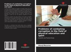 Bookcover of Problems of combating corruption in the field of physical education and sport