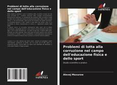 Bookcover of Problemi di lotta alla corruzione nel campo dell'educazione fisica e dello sport