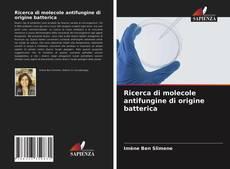 Обложка Ricerca di molecole antifungine di origine batterica