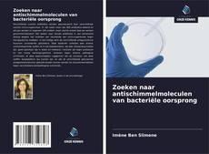 Portada del libro de Zoeken naar antischimmelmoleculen van bacteriële oorsprong