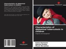 Bookcover of Characteristics of abdominal tuberculosis in children