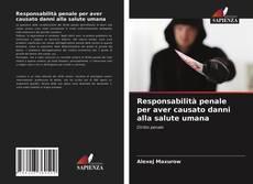 Bookcover of Responsabilità penale per aver causato danni alla salute umana