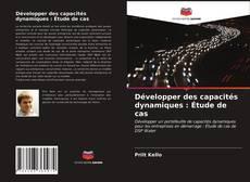 Capa do livro de Développer des capacités dynamiques : Étude de cas