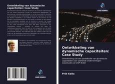 Обложка Ontwikkeling van dynamische capaciteiten: Case Study