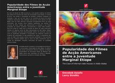 Bookcover of Popularidade dos Filmes de Acção Americanos entre a Juventude Marginal Etíope