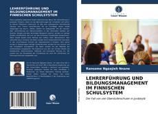 Bookcover of LEHRERFÜHRUNG UND BILDUNGSMANAGEMENT IM FINNISCHEN SCHULSYSTEM