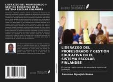 Couverture de LIDERAZGO DEL PROFESORADO Y GESTIÓN EDUCATIVA EN EL SISTEMA ESCOLAR FINLANDÉS