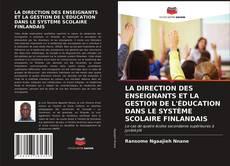 Couverture de LA DIRECTION DES ENSEIGNANTS ET LA GESTION DE L'ÉDUCATION DANS LE SYSTÈME SCOLAIRE FINLANDAIS