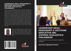 Couverture de LEADERSHIP DEGLI INSEGNANTI E GESTIONE EDUCATIVA NEL SISTEMA SCOLASTICO FINLANDESE