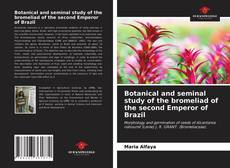 Обложка Botanical and seminal study of the bromeliad of the second Emperor of Brazil