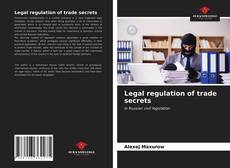 Bookcover of Legal regulation of trade secrets