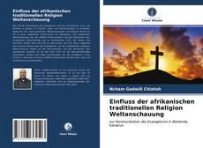 Bookcover of Einfluss der afrikanischen traditionellen Religion Weltanschauung