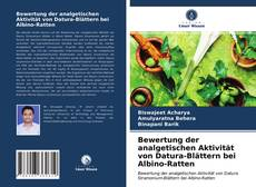 Buchcover von Bewertung der analgetischen Aktivität von Datura-Blättern bei Albino-Ratten