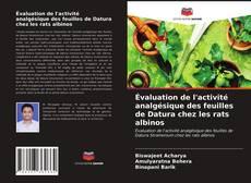 Copertina di Évaluation de l'activité analgésique des feuilles de Datura chez les rats albinos