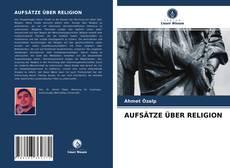 Buchcover von AUFSÄTZE ÜBER RELIGION
