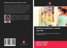 Обложка Mulheres grávidas vivendo com HIV