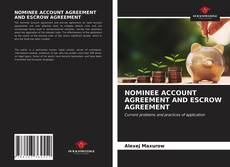 Capa do livro de NOMINEE ACCOUNT AGREEMENT AND ESCROW AGREEMENT