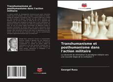 Bookcover of Transhumanisme et posthumanisme dans l'action militaire